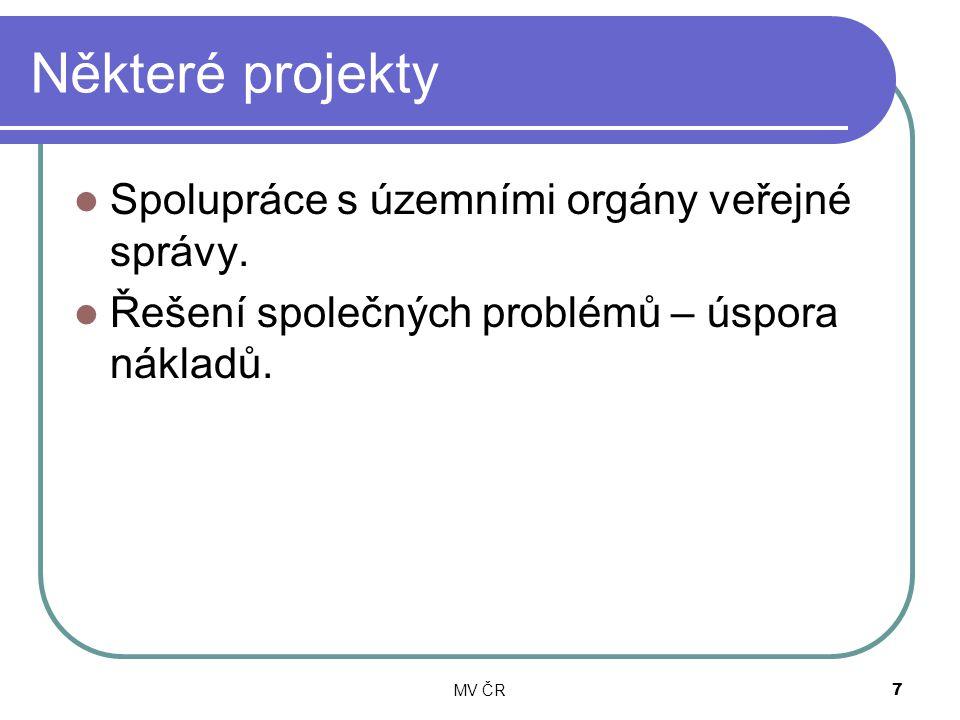MV ČR7 Některé projekty Spolupráce s územními orgány veřejné správy. Řešení společných problémů – úspora nákladů.