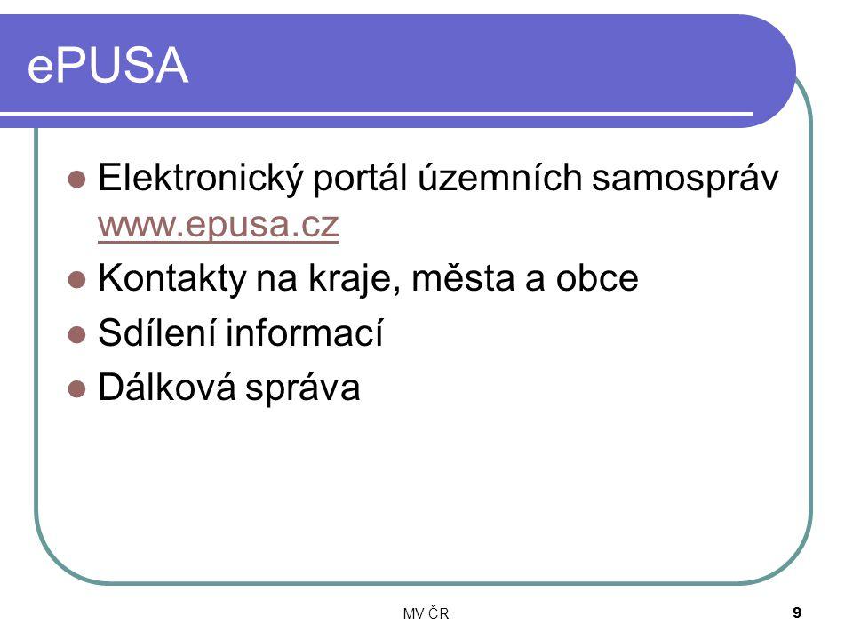 MV ČR9 ePUSA Elektronický portál územních samospráv www.epusa.cz www.epusa.cz Kontakty na kraje, města a obce Sdílení informací Dálková správa