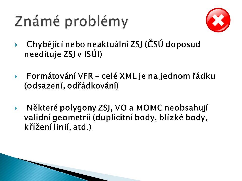  Chybějící nebo neaktuální ZSJ (ČSÚ doposud needituje ZSJ v ISÚI)  Formátování VFR – celé XML je na jednom řádku (odsazení, odřádkování)  Některé p