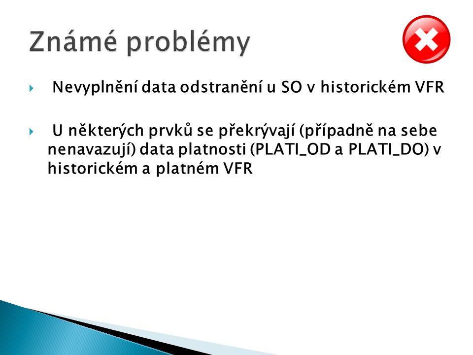  Nevyplnění data odstranění u SO v historickém VFR  U některých prvků se překrývají (případně na sebe nenavazují) data platnosti (PLATI_OD a PLATI_D