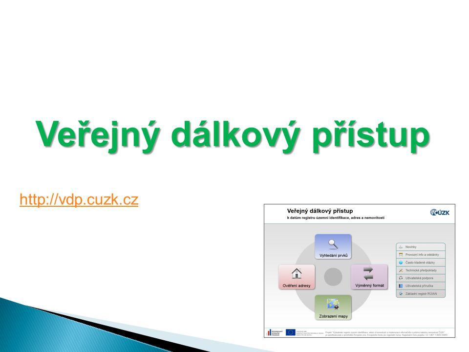  Obdoba Nahlížení do KN  RÚIAN je veřejným seznamem, RÚIAN neobsahuje žádné osobní údaje => umožňuje provozovat aplikaci VDP  Aplikace je dostupná na adrese http://vdp.cuzk.czhttp://vdp.cuzk.cz  Data poskytovaná přes VDP nejsou referenční  Přes VDP je poskytován výměnný formát VFR