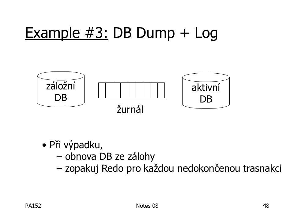 PA152Notes 0847 Výpadek média A: 16 Řešení: Kopie dat na nižší úrovni, záloha DB + žurnál