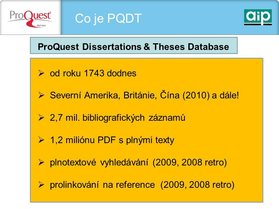 Co je PQDT  od roku 1743 dodnes  Severní Amerika, Británie, Čína (2010) a dále.