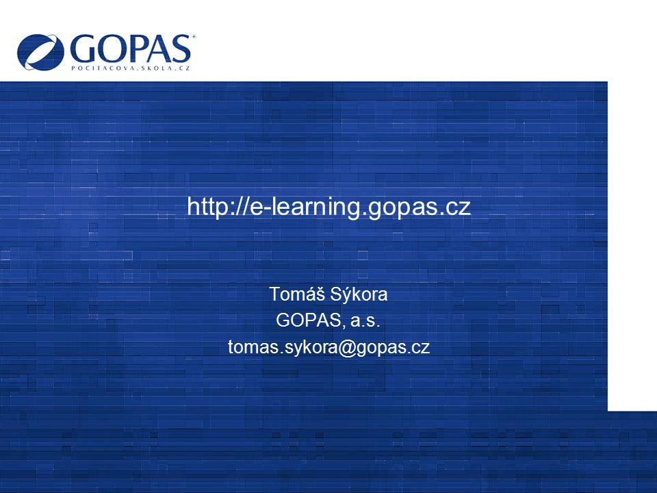 Tomáš Sýkora GOPAS, a.s. tomas.sykora@gopas.cz http://e-learning.gopas.cz
