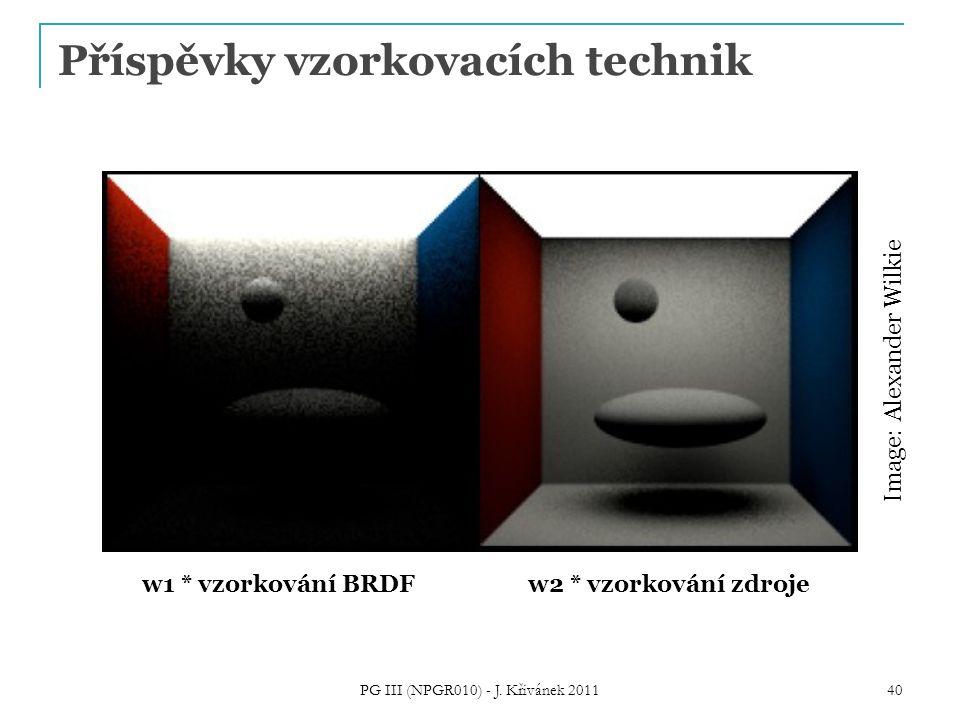 Příspěvky vzorkovacích technik PG III (NPGR010) - J. Křivánek 2011 40 Image: Alexander Wilkie w1 * vzorkování BRDFw2 * vzorkování zdroje
