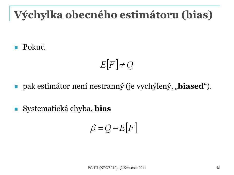 """Výchylka obecného estimátoru (bias) Pokud pak estimátor není nestranný (je vychýlený, """"biased""""). Systematická chyba, bias PG III (NPGR010) - J. Křiván"""