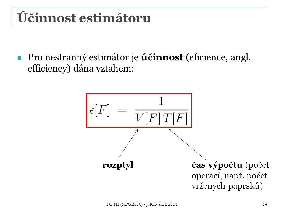 Účinnost estimátoru Pro nestranný estimátor je účinnost (eficience, angl. efficiency) dána vztahem: PG III (NPGR010) - J. Křivánek 2011 64 rozptylčas