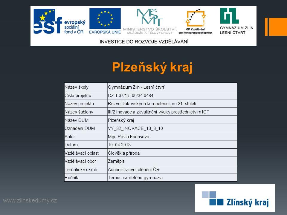 Plzeňský kraj www.zlinskedumy.cz Název školyGymnázium Zlín - Lesní čtvrť Číslo projektuCZ.1.07/1.5.00/34.0484 Název projektuRozvoj žákovských kompeten