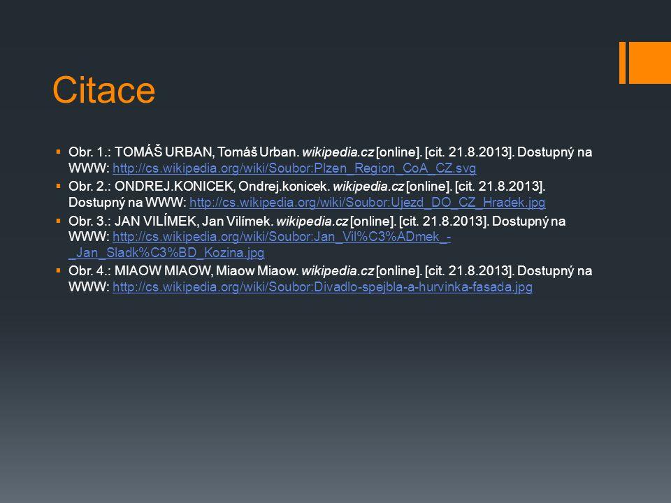 Citace  Obr. 1.: TOMÁŠ URBAN, Tomáš Urban. wikipedia.cz [online]. [cit. 21.8.2013]. Dostupný na WWW: http://cs.wikipedia.org/wiki/Soubor:Plzen_Region