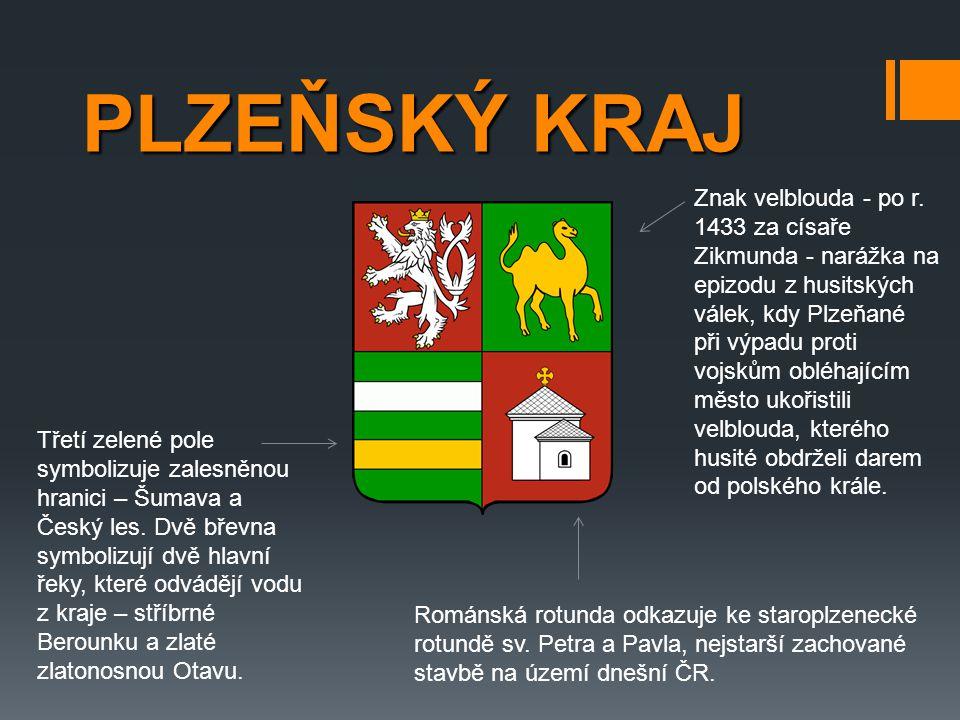 PLZEŇSKÝ KRAJ Znak velblouda - po r. 1433 za císaře Zikmunda - narážka na epizodu z husitských válek, kdy Plzeňané při výpadu proti vojskům obléhající