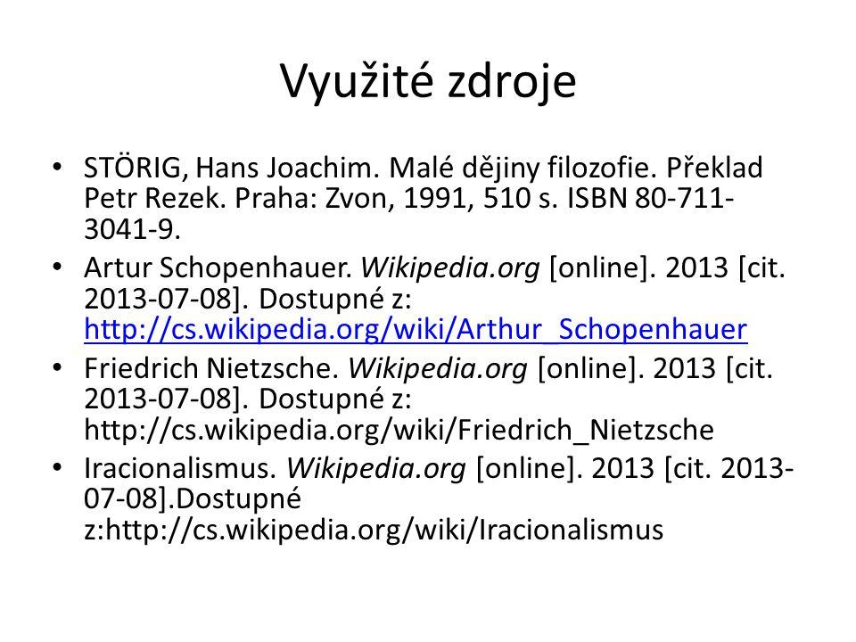 Využité zdroje STÖRIG, Hans Joachim.Malé dějiny filozofie.