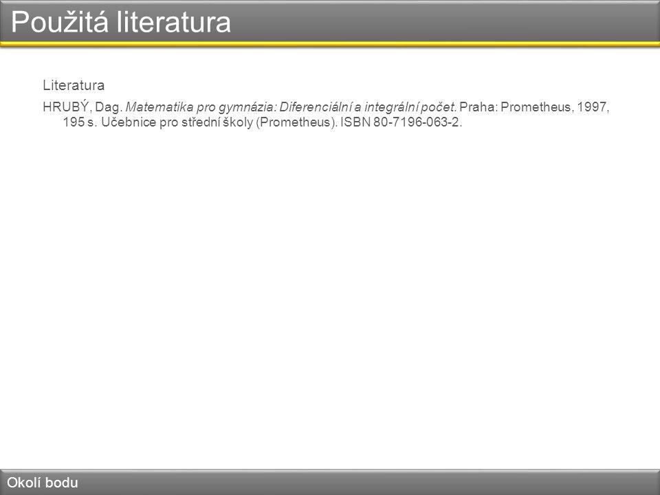 Použitá literatura Literatura HRUBÝ, Dag.