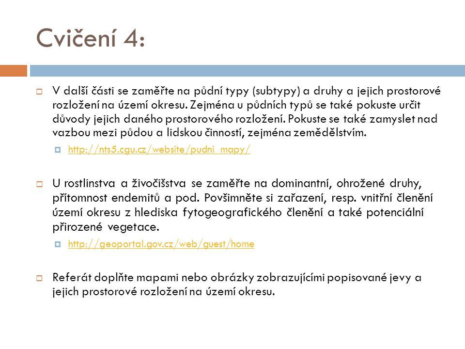 Cvičení 4:  V další části se zaměřte na půdní typy (subtypy) a druhy a jejich prostorové rozložení na území okresu. Zejména u půdních typů se také po