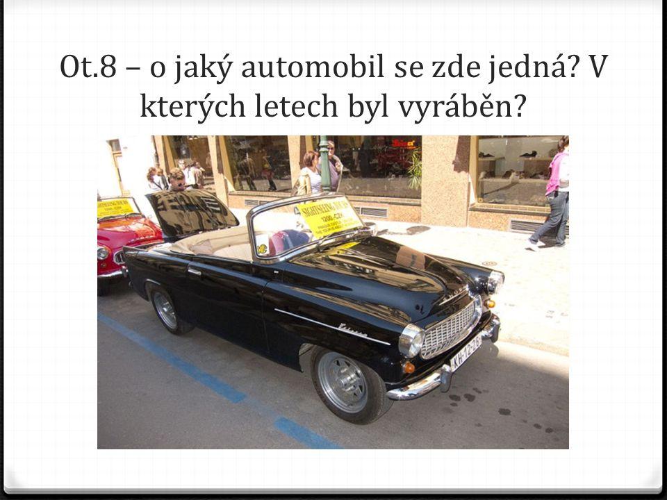 Ot.8 – o jaký automobil se zde jedná? V kterých letech byl vyráběn?