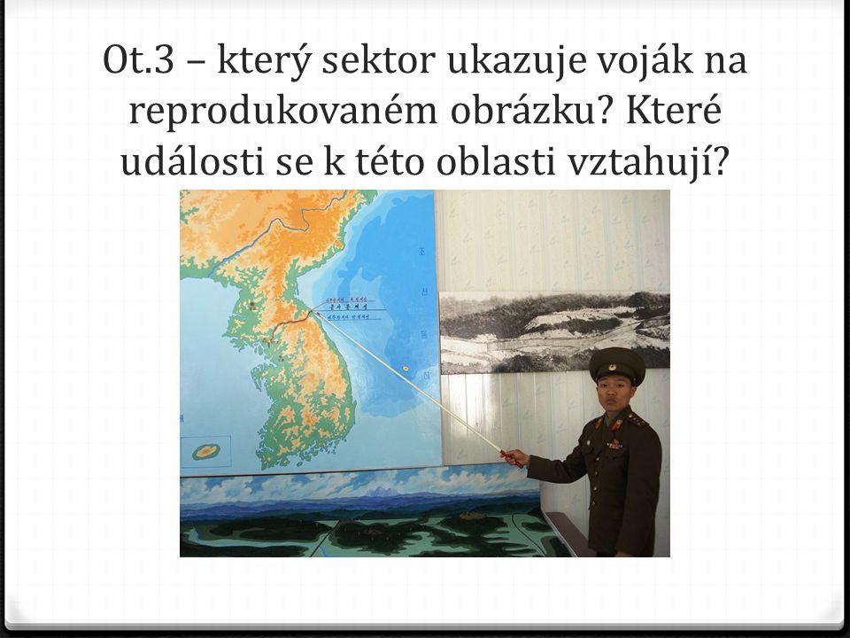 Ot.3 – který sektor ukazuje voják na reprodukovaném obrázku? Které události se k této oblasti vztahují?