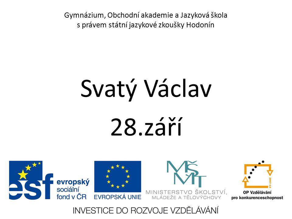 Gymnázium, Obchodní akademie a Jazyková škola s právem státní jazykové zkoušky Hodonín Svatý Václav 28.září