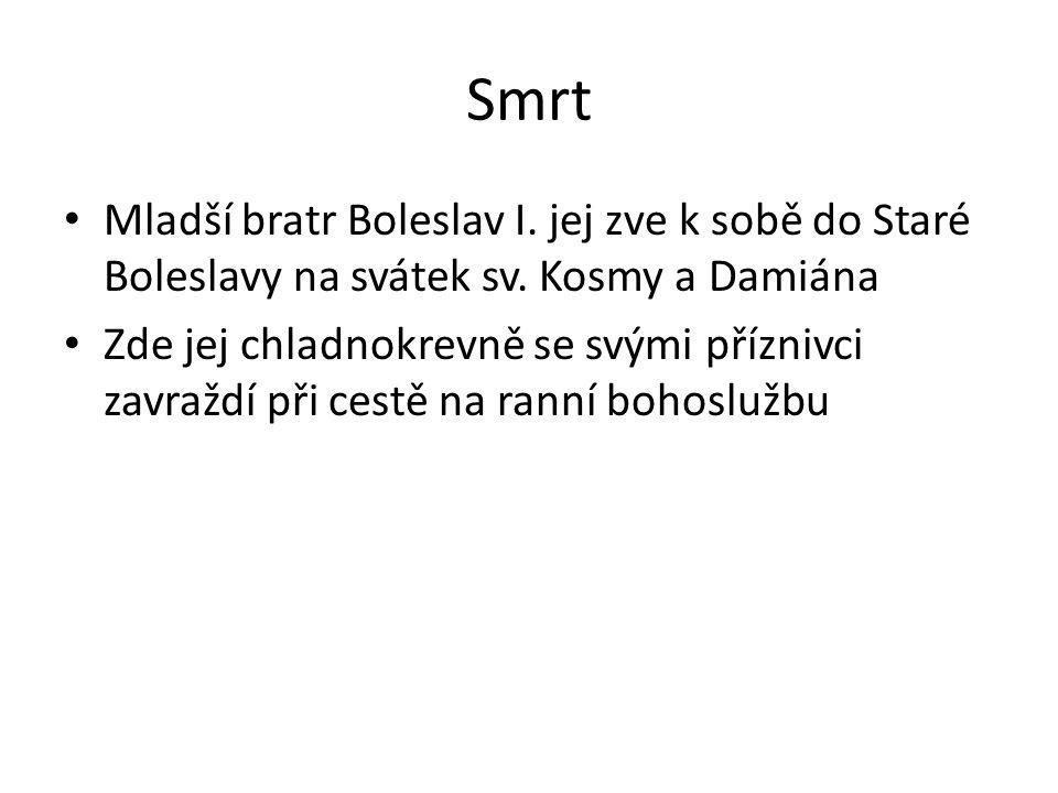 Smrt Mladší bratr Boleslav I. jej zve k sobě do Staré Boleslavy na svátek sv.