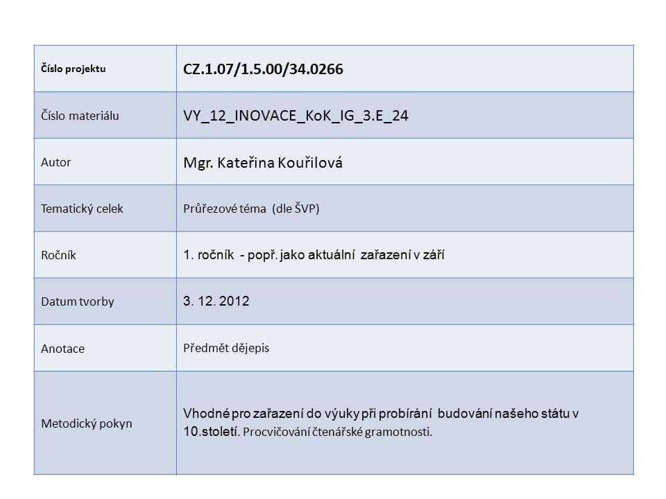 Číslo projektu CZ.1.07/1.5.00/34.0266 Číslo materiálu VY_12_INOVACE_KoK_IG_3.E_24 Autor Mgr.