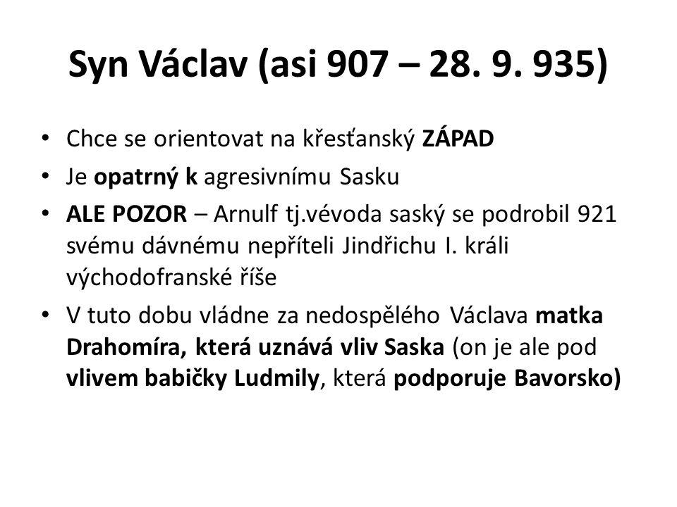 Syn Václav (asi 907 – 28. 9.