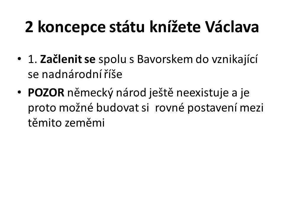 2 koncepce státu knížete Václava 1.