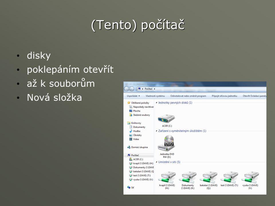 (Tento) počítač disky poklepáním otevřít až k souborům Nová složka