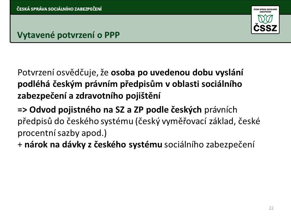 Potvrzení osvědčuje, že osoba po uvedenou dobu vyslání podléhá českým právním předpisům v oblasti sociálního zabezpečení a zdravotního pojištění => Od