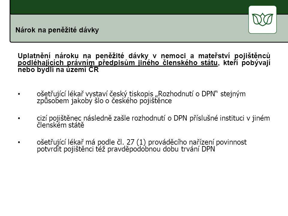 """ošetřující lékař vystaví český tiskopis """"Rozhodnutí o DPN"""" stejným způsobem jakoby šlo o českého pojištěnce cizí pojištěnec následně zašle rozhodnutí"""