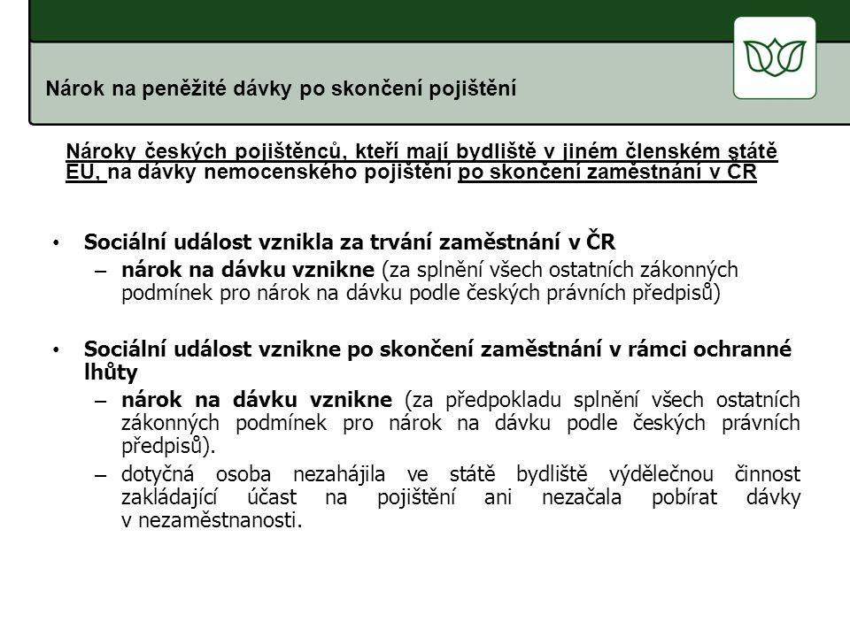 Sociální událost vznikla za trvání zaměstnání v ČR – nárok na dávku vznikne (za splnění všech ostatních zákonných podmínek pro nárok na dávku podle če