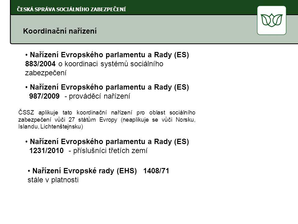 ČESKÁ SPRÁVA SOCIÁLNÍHO ZABEZPEČENÍ ČSSZ aplikuje tato koordinační nařízení pro oblast sociálního zabezpečení vůči 27 státům Evropy (neaplikuje se vůč