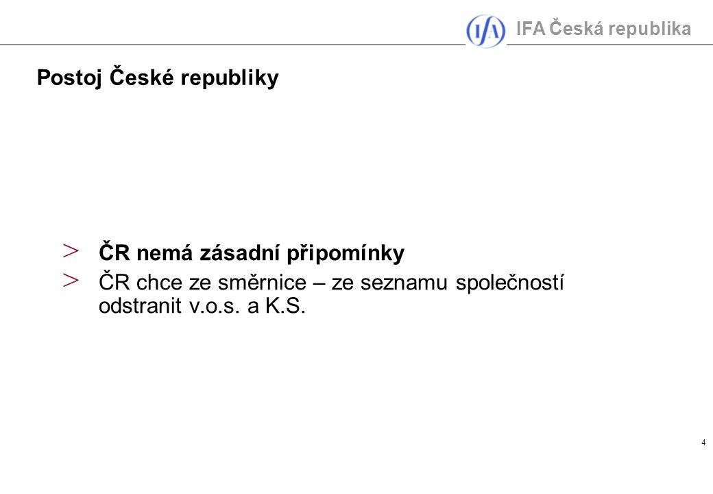 IFA Česká republika 4 > ČR nemá zásadní připomínky > ČR chce ze směrnice – ze seznamu společností odstranit v.o.s.