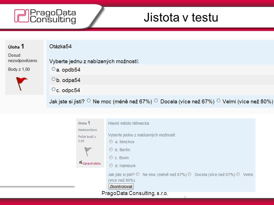 MoodleMoot.cz 2011PragoData Consulting, s.r.o. Jistota v testu PragoData Consulting, s.r.o.