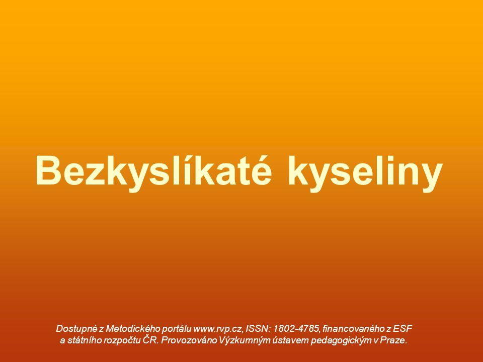 Bezkyslíkaté kyseliny Dostupné z Metodického portálu www.rvp.cz, ISSN: 1802-4785, financovaného z ESF a státního rozpočtu ČR.