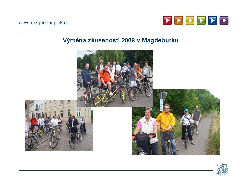 www.magdeburg.ihk.de Výměna zkušeností 2008 v Magdeburku