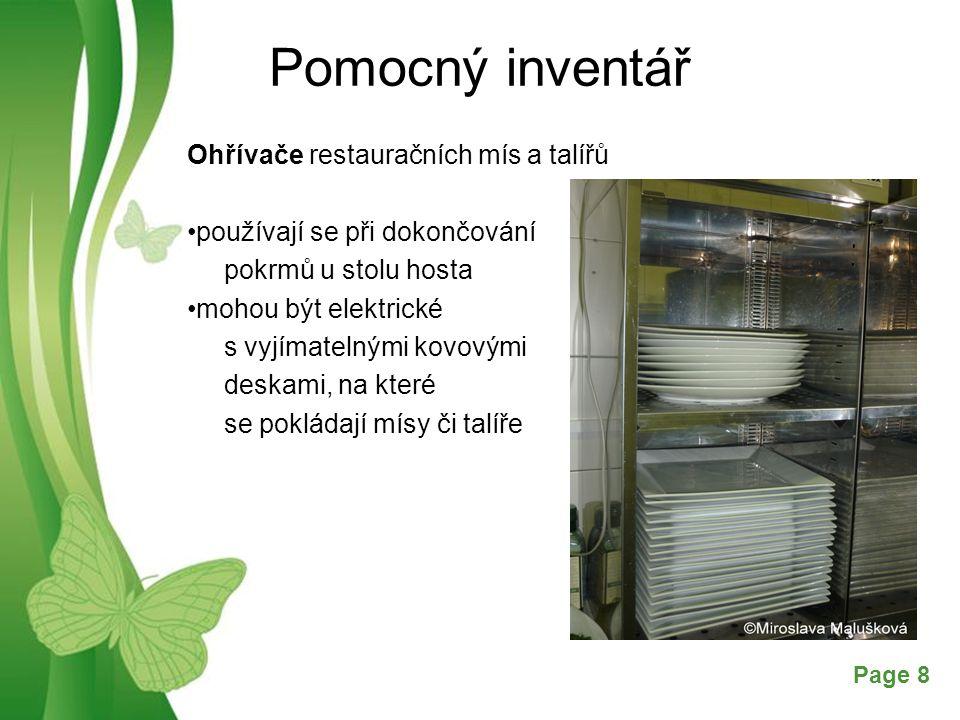 Free Powerpoint TemplatesPage 8 Pomocný inventář Ohřívače restauračních mís a talířů používají se při dokončování pokrmů u stolu hosta mohou být elektrické s vyjímatelnými kovovými deskami, na které se pokládají mísy či talíře