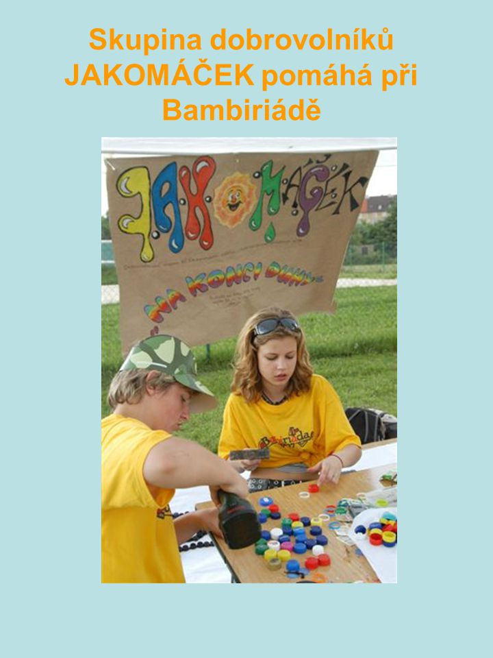 Skupina dobrovolníků JAKOMÁČEK pomáhá při Bambiriádě