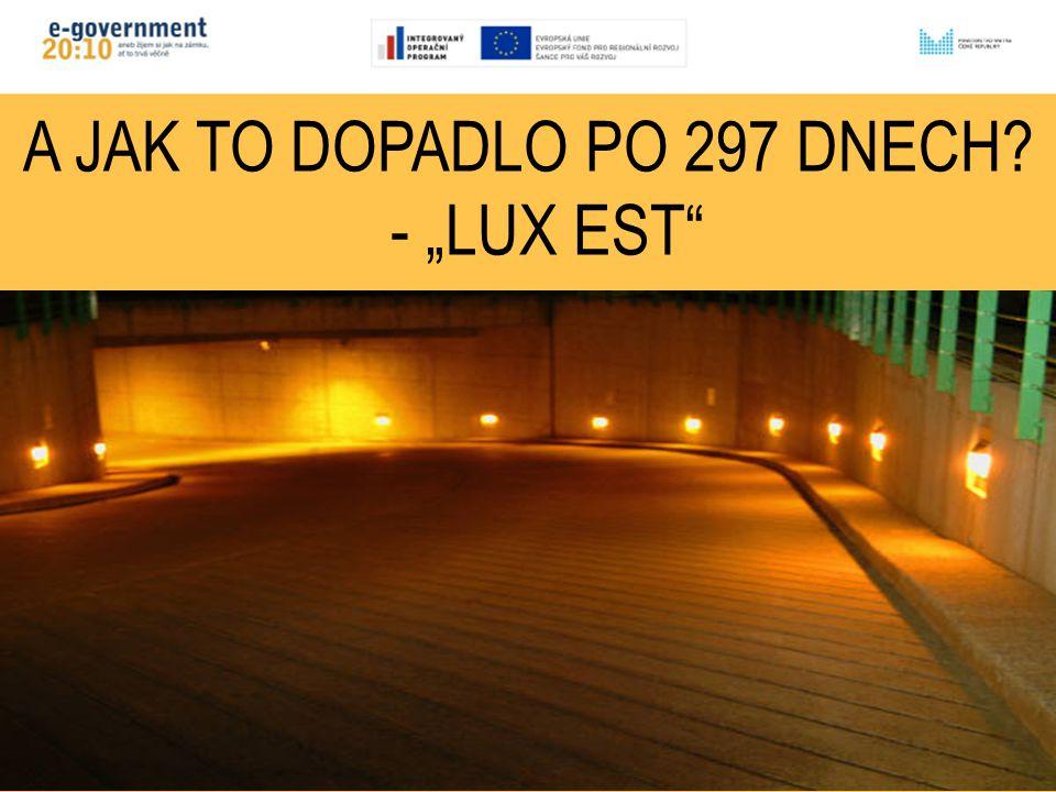 """365 DNÍ OD FIAT LUX Mikulov 4. září 2012 A JAK TO DOPADLO PO 297 DNECH - """"LUX EST"""