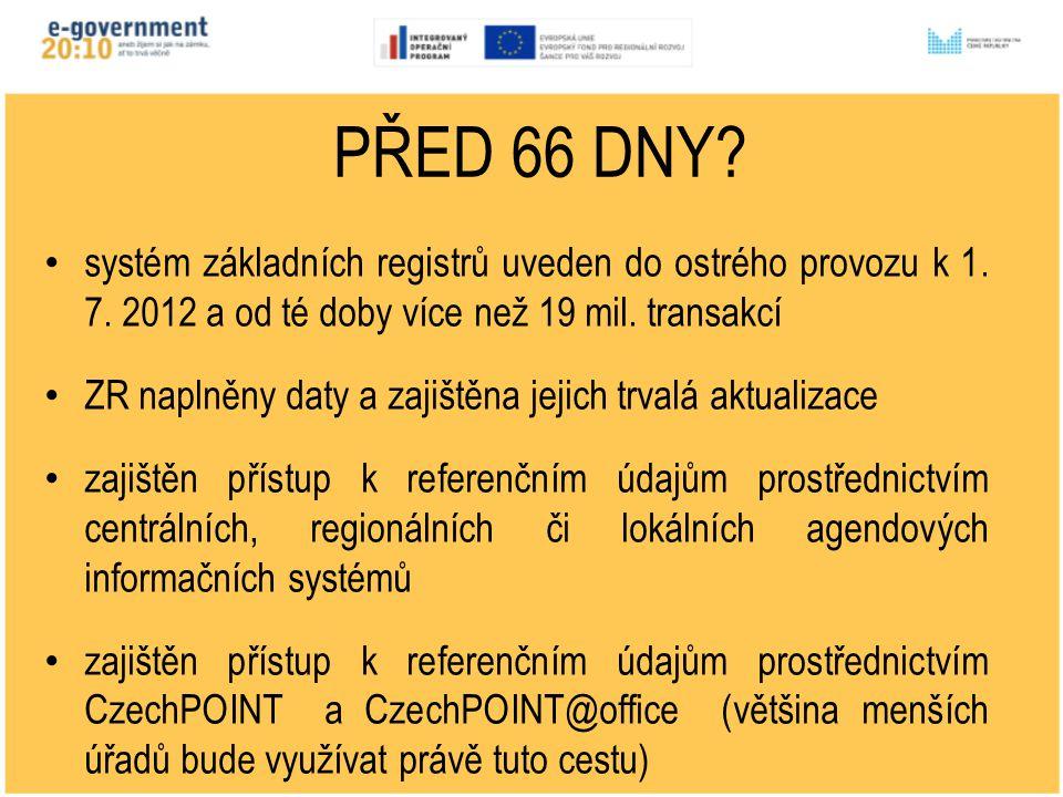 Z PŘED 66 DNY. systém základních registrů uveden do ostrého provozu k 1.