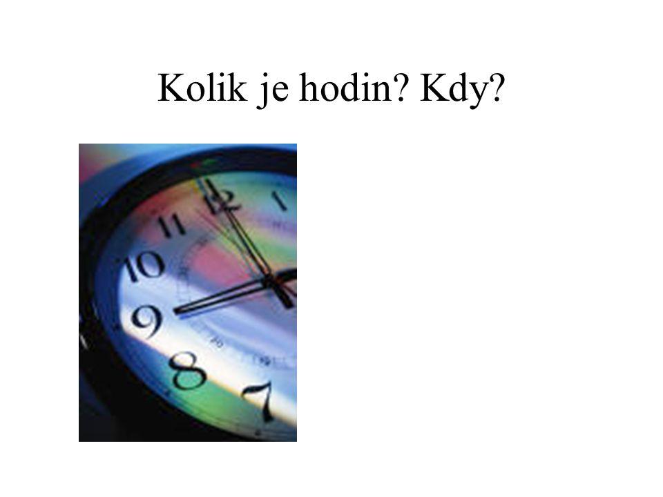Kolik je hodin Kdy