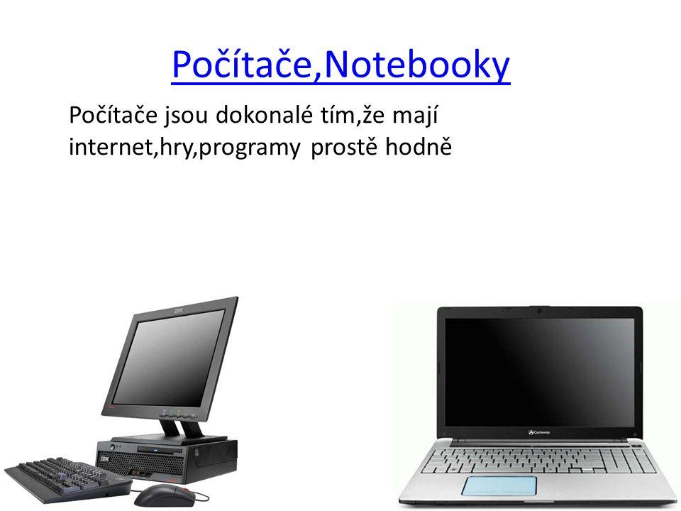 Počítače,Notebooky Počítače jsou dokonalé tím,že mají internet,hry,programy prostě hodně