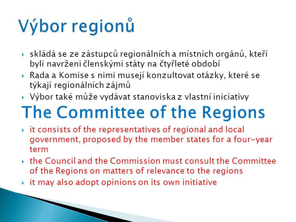  skládá se ze zástupců regionálních a místních orgánů, kteří byli navrženi členskými státy na čtyřleté období  Rada a Komise s nimi musejí konzultov