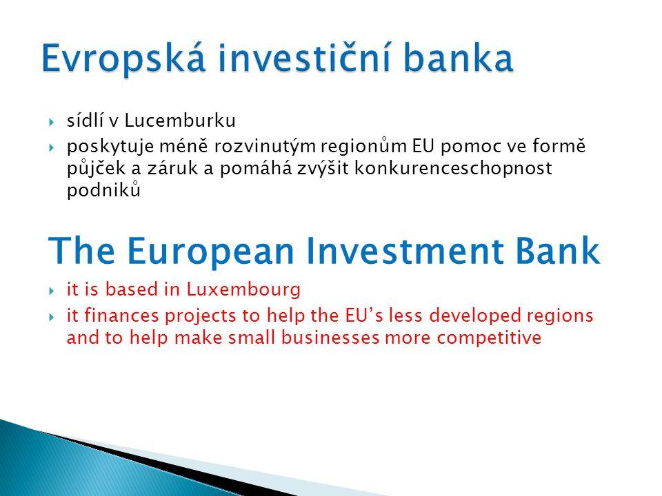  sídlí ve Frankfurtu  odpovídá za správu eura a za měnovou politiku EU The European Central Bank  it is based in Frankfurt  it is responsible for managing the euro and the EU's monetary policy