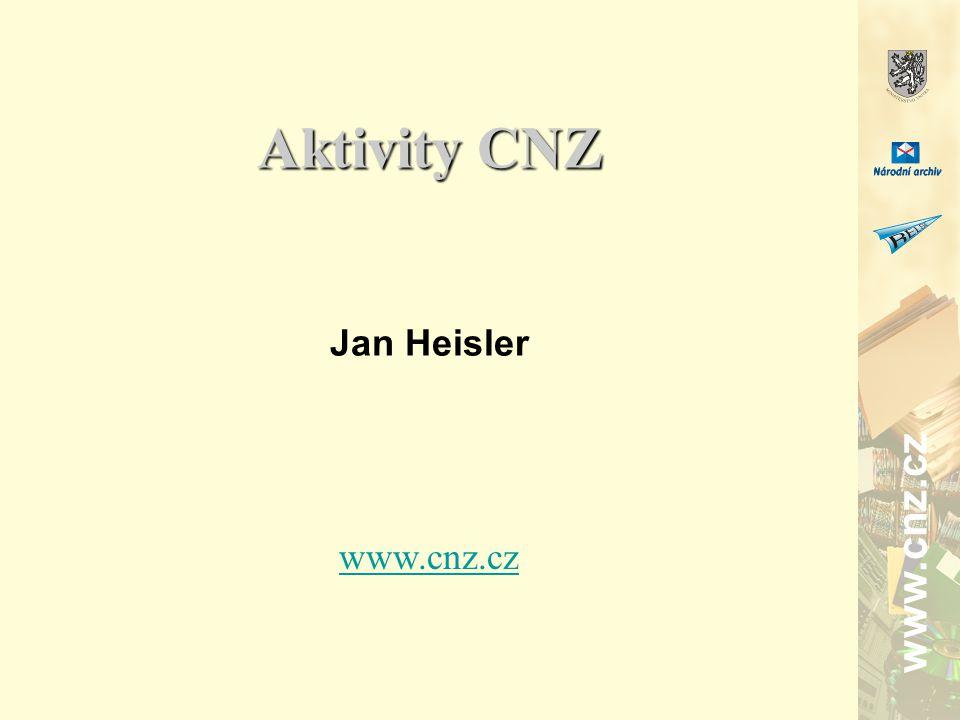www.cnz.cz Aktivity CNZ Jan Heisler www.cnz.cz
