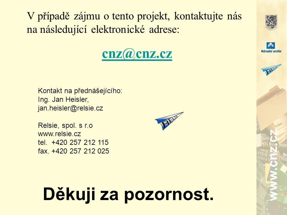 www.cnz.cz Děkuji za pozornost. V případě zájmu o tento projekt, kontaktujte nás na následující elektronické adrese: cnz@cnz.cz Kontakt na přednášejíc
