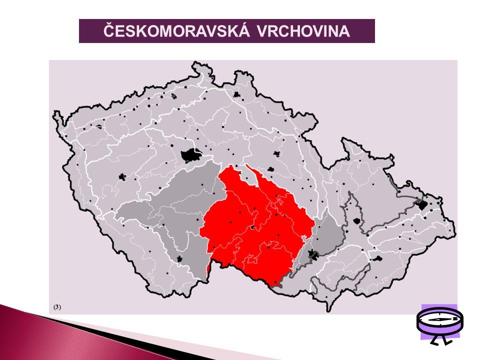 ČESKOMORAVSKÁ VRCHOVINA Vrchovina tvoří hranice mezi Čechami a Moravou.