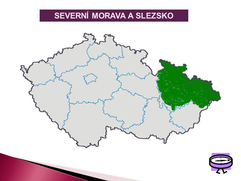 SEVERNÍ MORAVA A SLEZSKO Je to oblast zalesněných hor a významná průmyslová oblast s těžbou černého uhlí, elektrárnami, strojírnami. Na severozápadě l