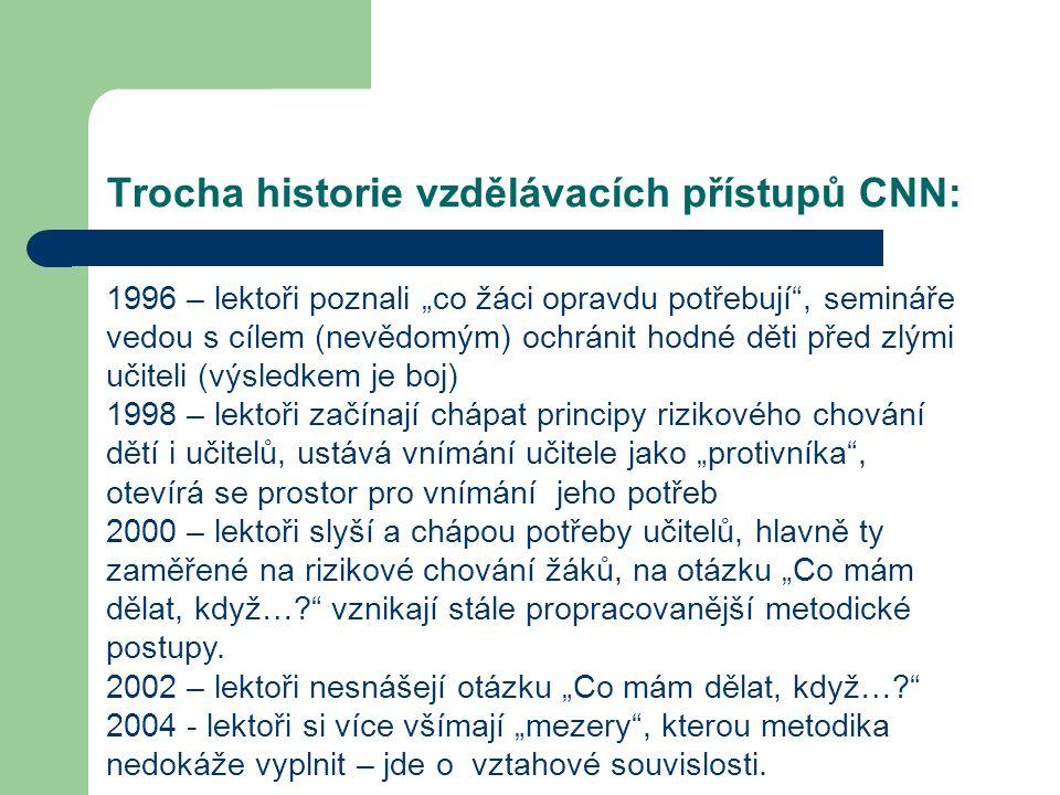 """Trocha historie vzdělávacích přístupů CNN: 1996 – lektoři poznali """"co žáci opravdu potřebují"""", semináře vedou s cílem (nevědomým) ochránit hodné děti"""