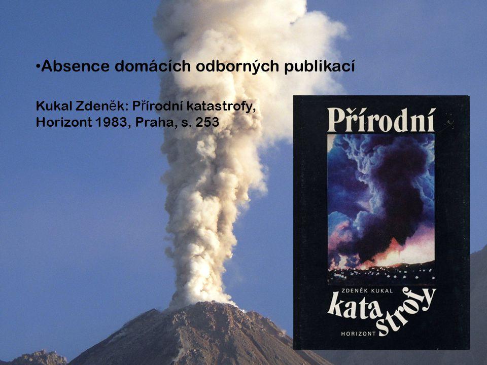 Absence domácích odborných publikací Kukal Zden ě k: P ř írodní katastrofy, Horizont 1983, Praha, s.