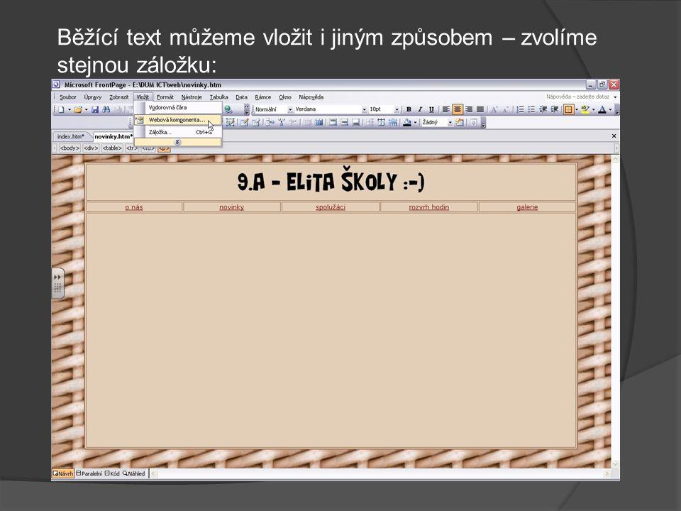 Běžící text můžeme vložit i jiným způsobem – zvolíme stejnou záložku: