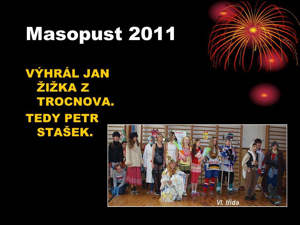 Masopust 2011 VÝHRÁL JAN ŽIŽKA Z TROCNOVA. TEDY PETR STAŠEK.