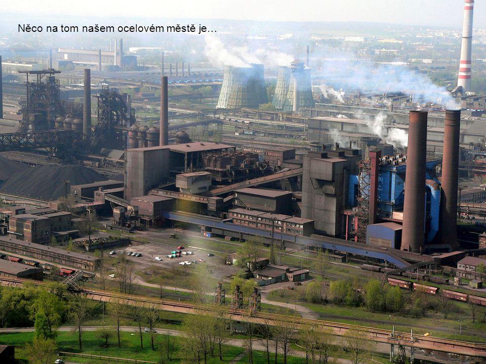 Něco na tom našem ocelovém městě je…